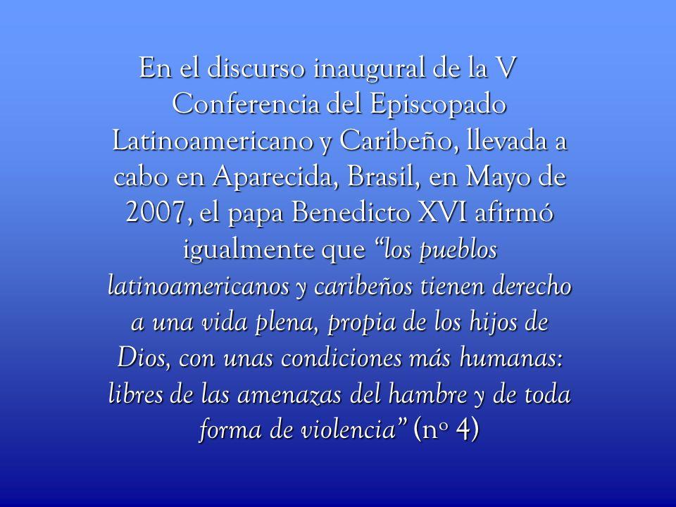 En el discurso inaugural de la V Conferencia del Episcopado Latinoamericano y Caribeño, llevada a cabo en Aparecida, Brasil, en Mayo de 2007, el papa