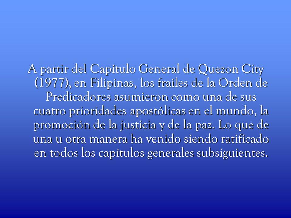 A partir del Capítulo General de Quezon City (1977), en Filipinas, los frailes de la Orden de Predicadores asumieron como una de sus cuatro prioridade
