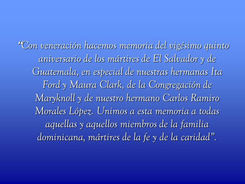 Con veneración hacemos memoria del vigésimo quinto aniversario de los mártires de El Salvador y de Guatemala, en especial de nuestras hermanas Ita For