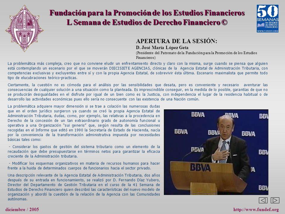 APERTURA DE LA SESIÓN: D. José María López Geta (Presidente del Patronato de la Fundación para la Promoción de los Estudios Financieros) Fundación par