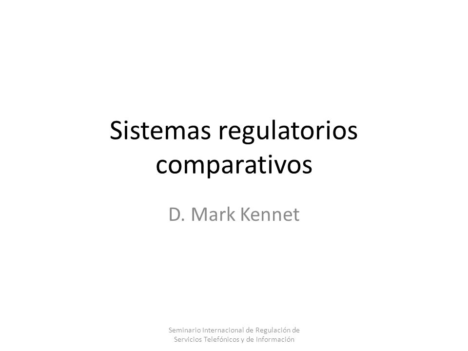 Sistemas regulatorios comparativos D.