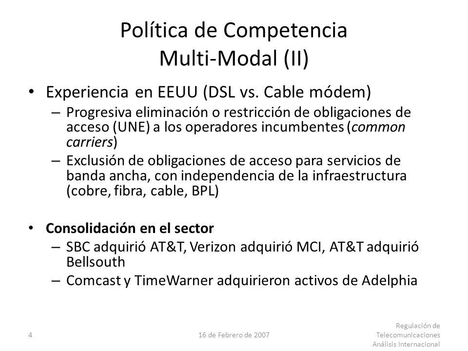 416 de Febrero de 2007 Regulación de Telecomunicaciones Análisis Internacional Política de Competencia Multi-Modal (II) Experiencia en EEUU (DSL vs.