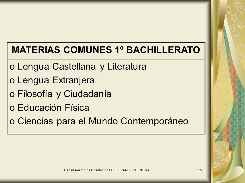 25 MATERIAS COMUNES 1º BACHILLERATO o Lengua Castellana y Literatura o Lengua Extranjera o Filosofía y Ciudadanía o Educación Física o Ciencias para el Mundo Contemporáneo Departamento de Orientación I.E.S.