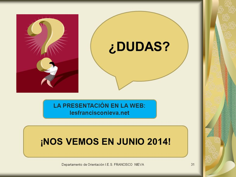 31 ¿DUDAS.¡NOS VEMOS EN JUNIO 2014. Departamento de Orientación I.E.S.