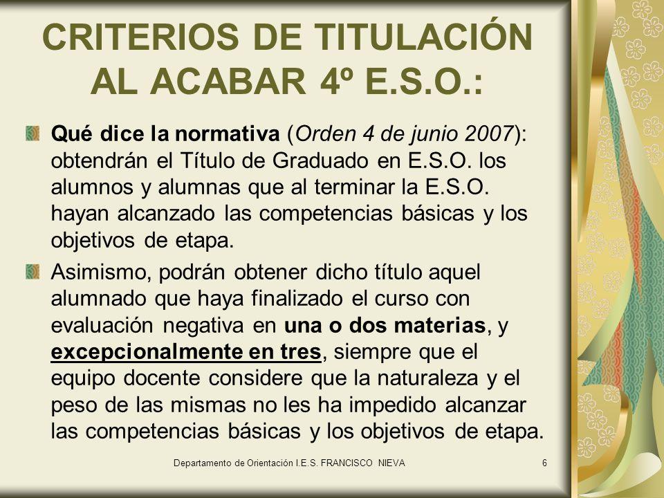 CRITERIOS DE TITULACIÓN AL ACABAR 4º E.S.O.: Qué dice la normativa (Orden 4 de junio 2007): obtendrán el Título de Graduado en E.S.O. los alumnos y al