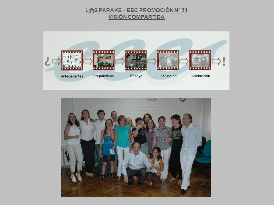 L@S PARAKÉ – EEC PROMOCIÓN Nº 31 VISIÓN COMPARTIDA