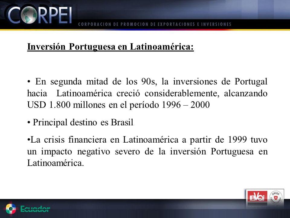 Inversión Portuguesa en Latinoamérica: En segunda mitad de los 90s, la inversiones de Portugal hacia Latinoamérica creció considerablemente, alcanzand