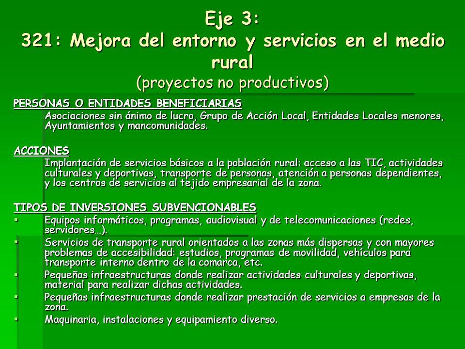 313: Fomento de actividades turísticas (proyectos productivos / no productivos) PERSONAS O ENTIDADES BENEFICIARIAS Personas físicas que desarrollen su