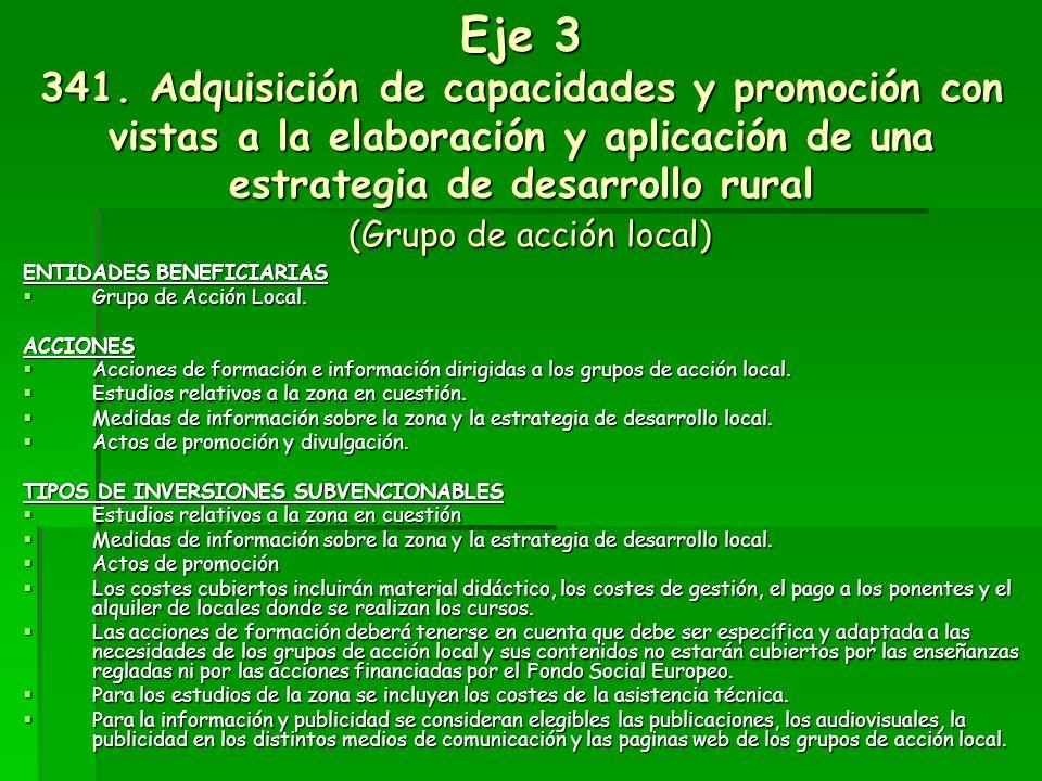 Eje 3 331. Formación e información (Grupo de acción local) PERSONAS O ENTIDADES BENEFICIARIAS Grupo de Acción Local. Grupo de Acción Local.ACCIONES Ac