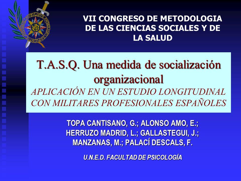 T.A.S.Q. Una medida de socialización organizacional T.A.S.Q. Una medida de socialización organizacional APLICACIÓN EN UN ESTUDIO LONGITUDINAL CON MILI