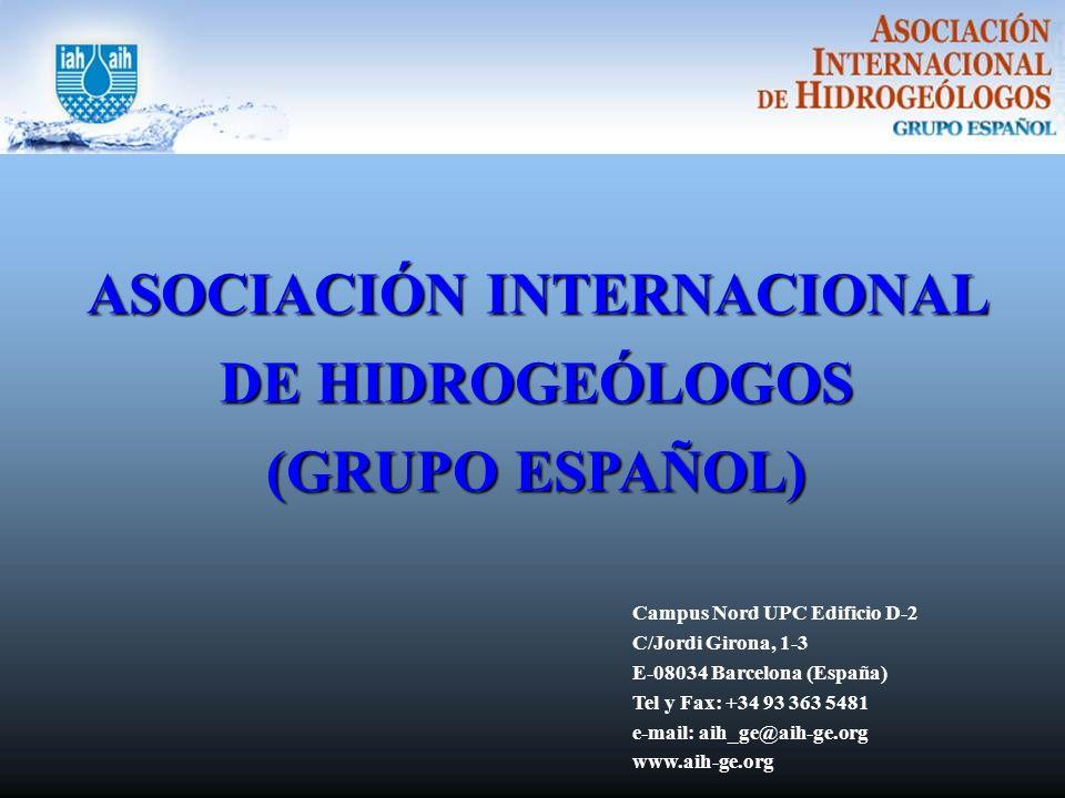 ASOCIACIÓN INTERNACIONAL DE HIDROGEÓLOGOS (GRUPO ESPAÑOL) Campus Nord UPC Edificio D-2 C/Jordi Girona, 1-3 E-08034 Barcelona (España) Tel y Fax: +34 93 363 5481 e-mail: aih_ge@aih-ge.org www.aih-ge.org