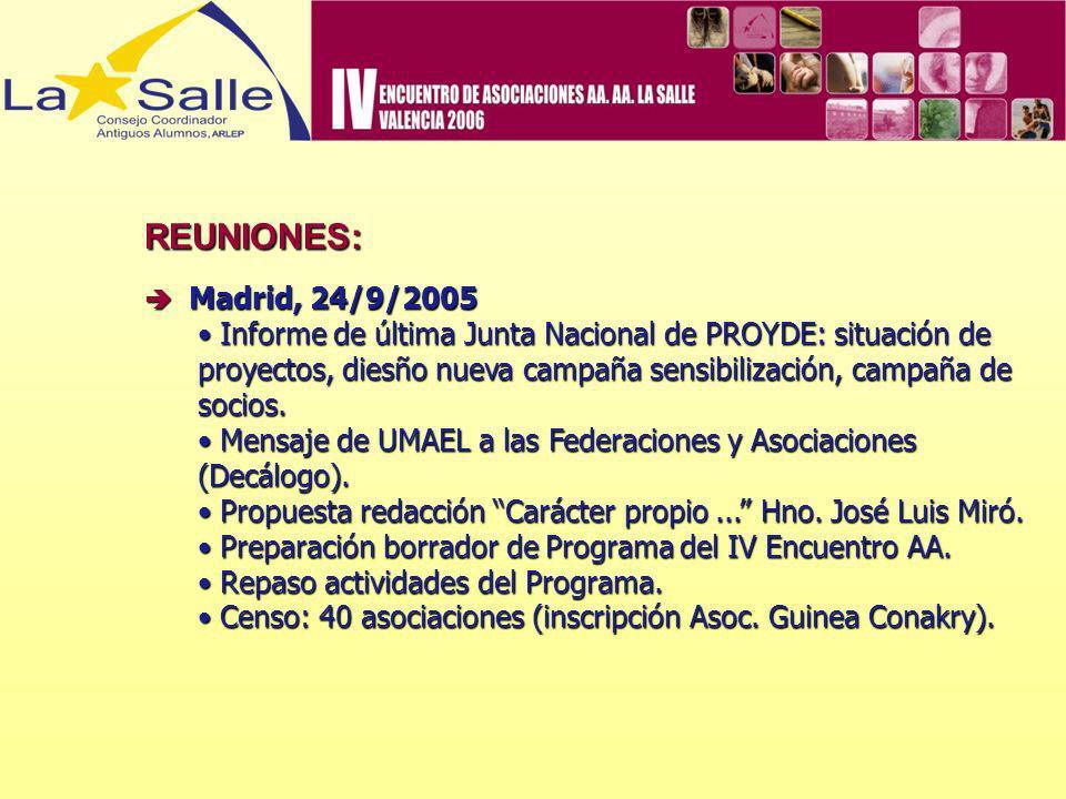 REUNIONES: Madrid, 24/9/2005 Madrid, 24/9/2005 Informe de última Junta Nacional de PROYDE: situación de proyectos, diesño nueva campaña sensibilizació