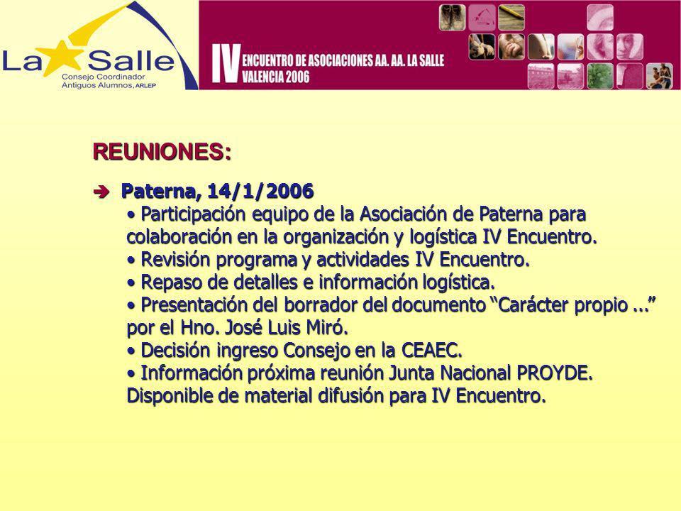 REUNIONES: Paterna, 14/1/2006 Paterna, 14/1/2006 Participación equipo de la Asociación de Paterna para colaboración en la organización y logística IV