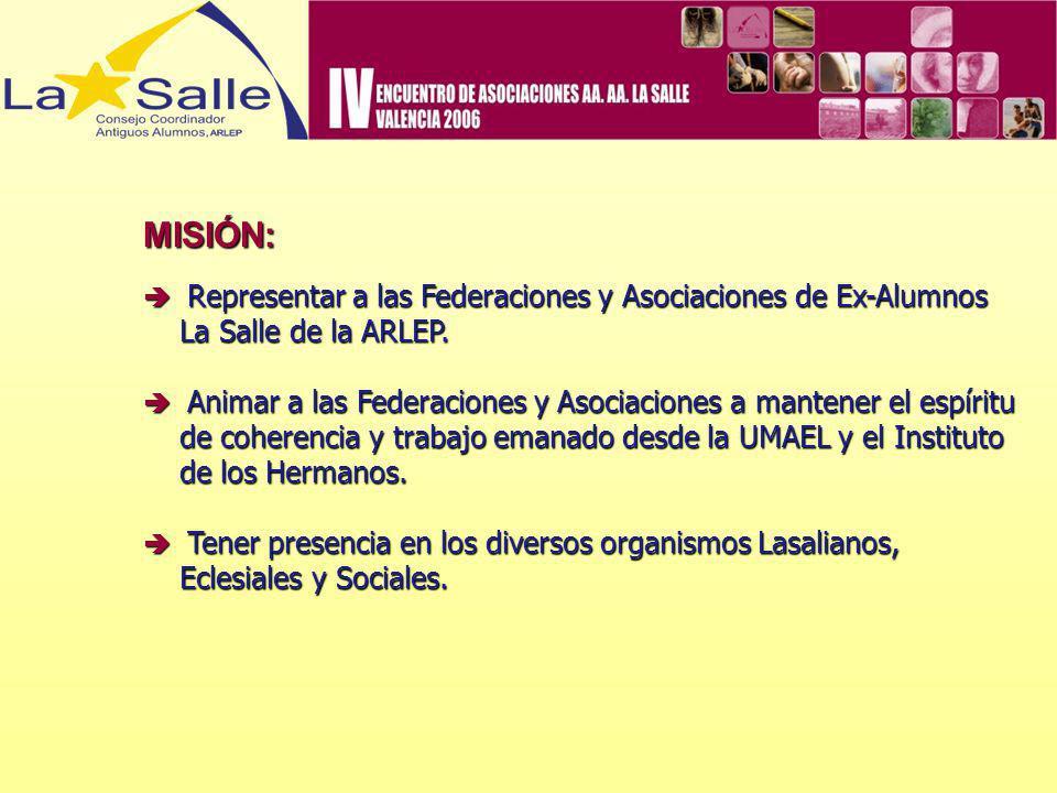 MISIÓN: Representar a las Federaciones y Asociaciones de Ex-Alumnos Representar a las Federaciones y Asociaciones de Ex-Alumnos La Salle de la ARLEP.