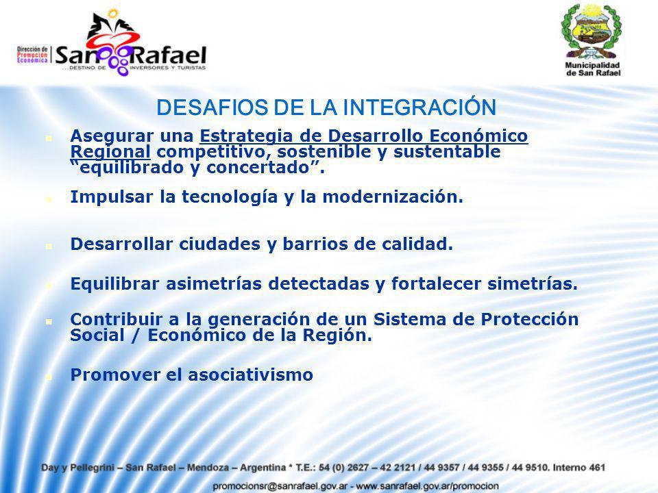 DESAFIOS DE LA INTEGRACIÓN Asegurar una Estrategia de Desarrollo Económico Regional competitivo, sostenible y sustentable equilibrado y concertado.