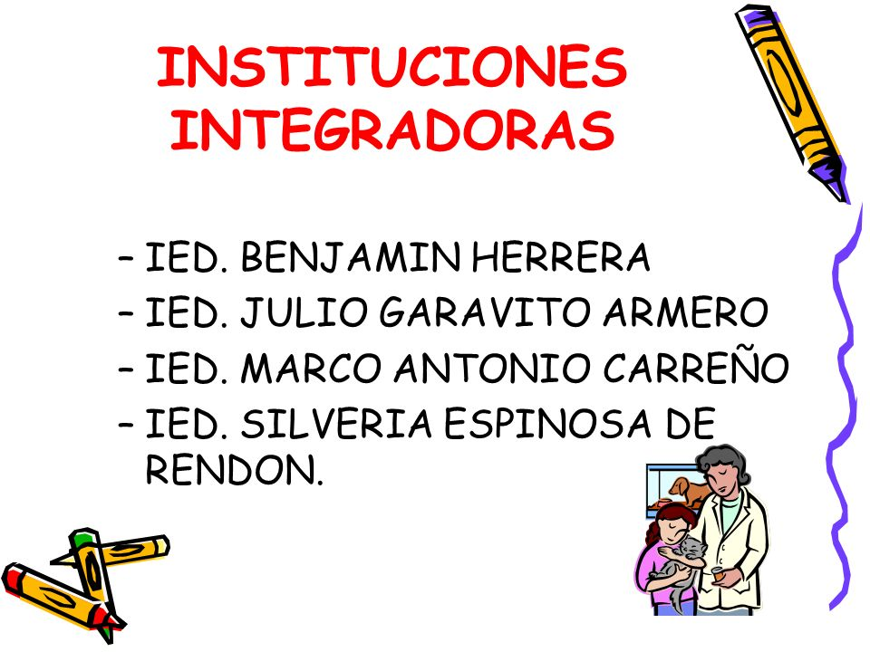 INSTITUCIONES INTEGRADORAS –IED.BENJAMIN HERRERA –IED.