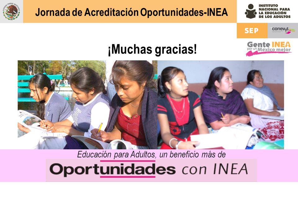 ¡Muchas gracias! Educación para Adultos, un beneficio más de Jornada de Acreditación Oportunidades-INEA