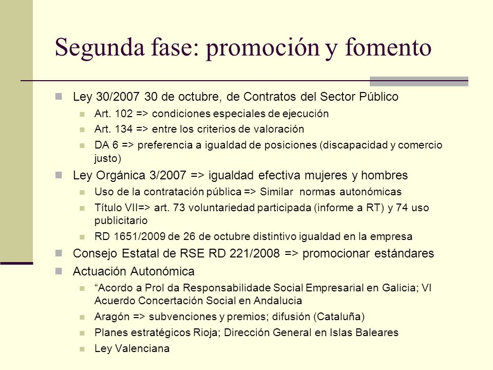 Segunda fase: promoción y fomento Ley 30/2007 30 de octubre, de Contratos del Sector Público Art. 102 => condiciones especiales de ejecución Art. 134