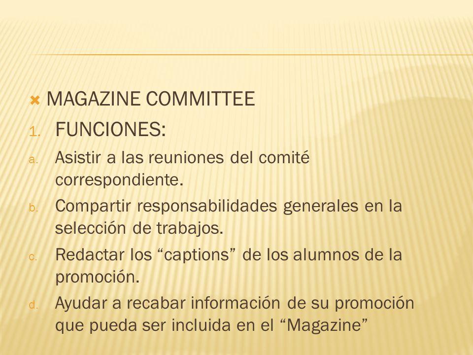 MAGAZINE COMMITTEE 1. FUNCIONES: a. Asistir a las reuniones del comité correspondiente. b. Compartir responsabilidades generales en la selección de tr
