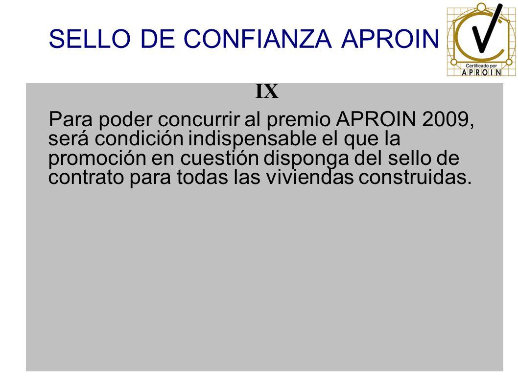 SELLO DE CONFIANZA APROIN IX Para poder concurrir al premio APROIN 2009, será condición indispensable el que la promoción en cuestión disponga del sel