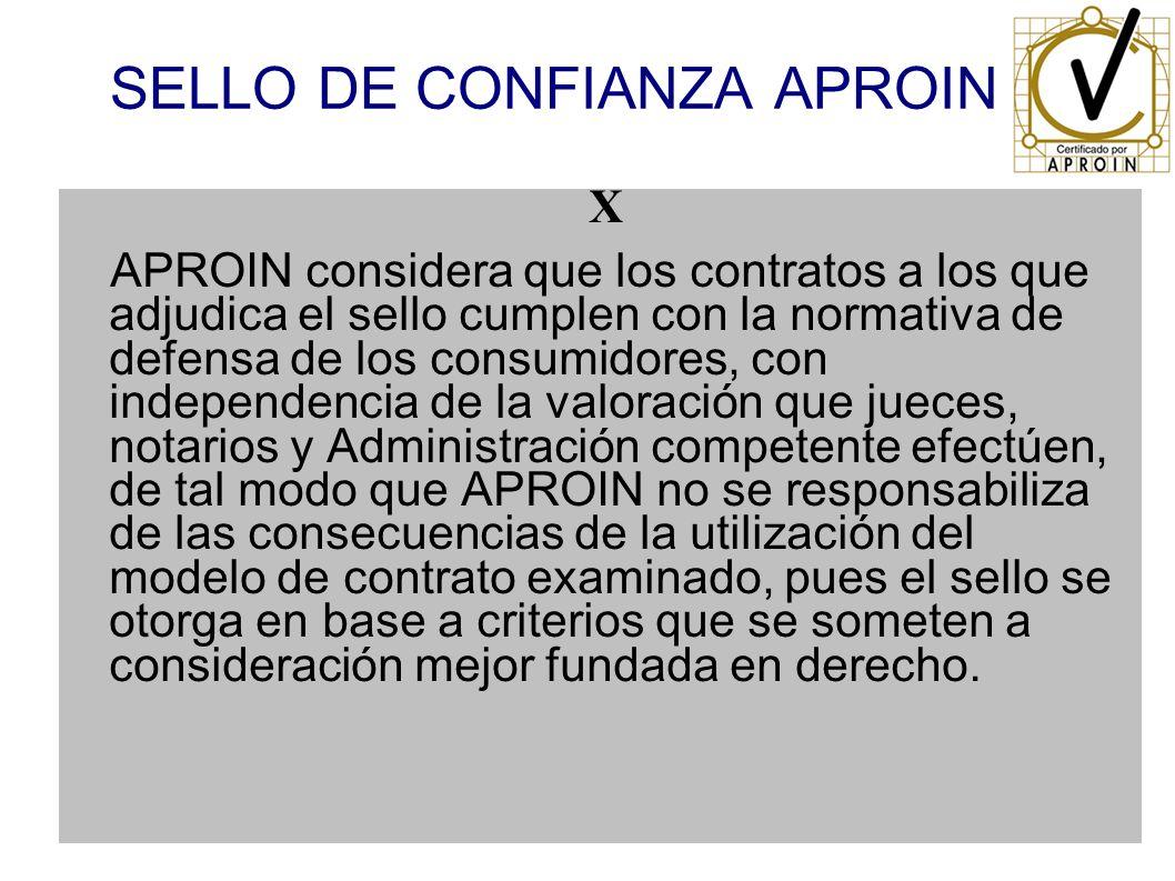 SELLO DE CONFIANZA APROIN X APROIN considera que los contratos a los que adjudica el sello cumplen con la normativa de defensa de los consumidores, co