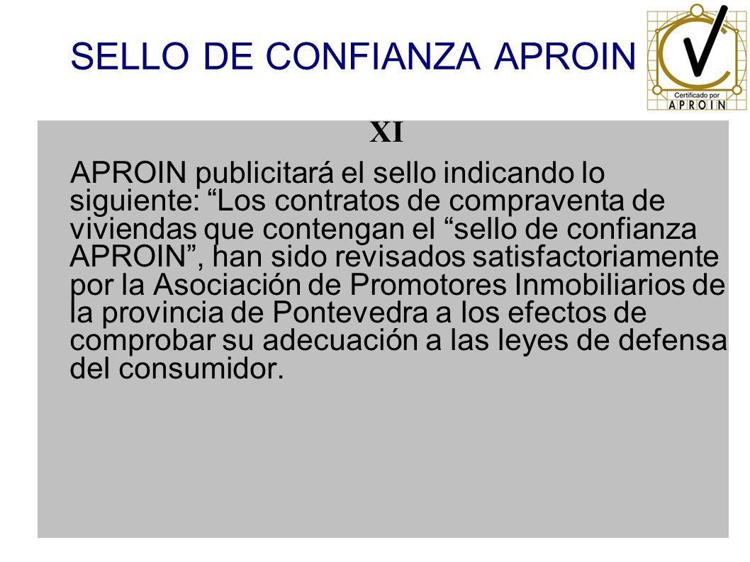 SELLO DE CONFIANZA APROIN XI APROIN publicitará el sello indicando lo siguiente: Los contratos de compraventa de viviendas que contengan el sello de c
