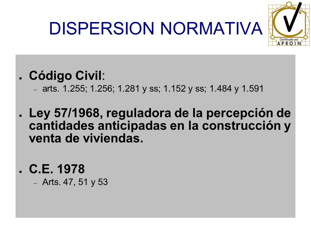 DISPERSION NORMATIVA Código Civil: arts.