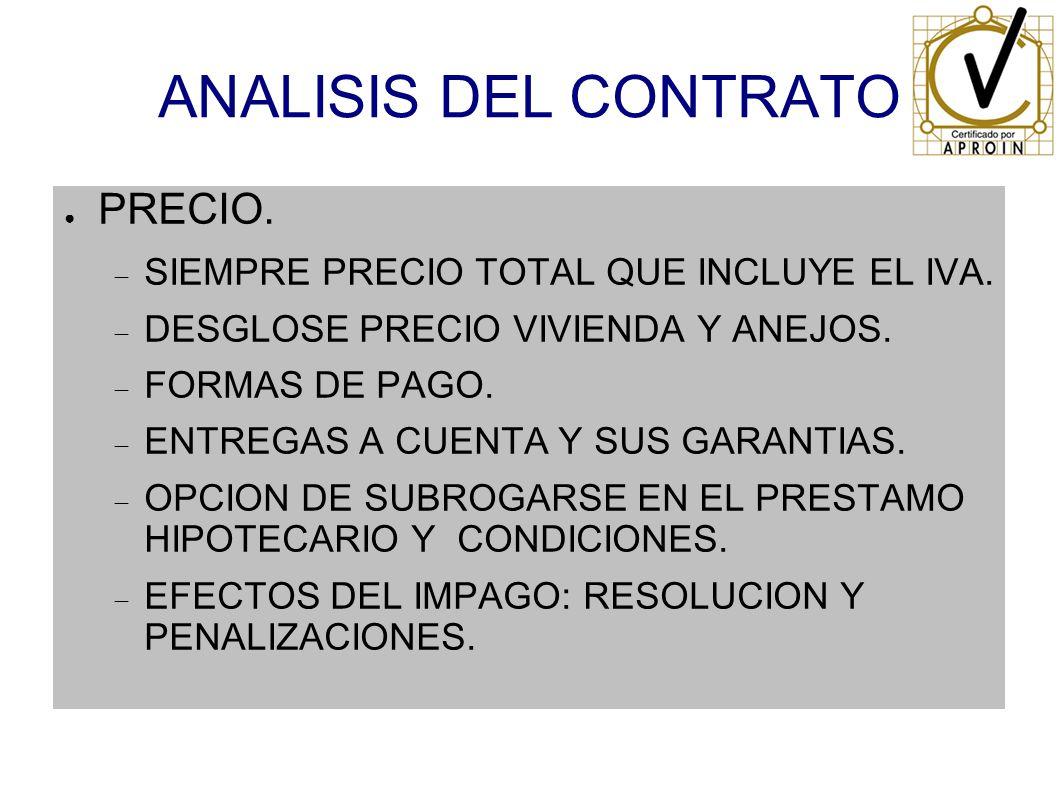 ANALISIS DEL CONTRATO PRECIO. SIEMPRE PRECIO TOTAL QUE INCLUYE EL IVA. DESGLOSE PRECIO VIVIENDA Y ANEJOS. FORMAS DE PAGO. ENTREGAS A CUENTA Y SUS GARA