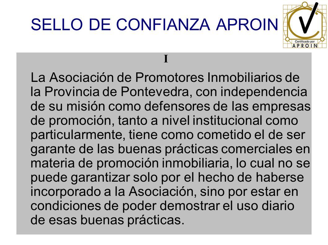 SELLO DE CONFIANZA APROIN I La Asociación de Promotores Inmobiliarios de la Provincia de Pontevedra, con independencia de su misión como defensores de