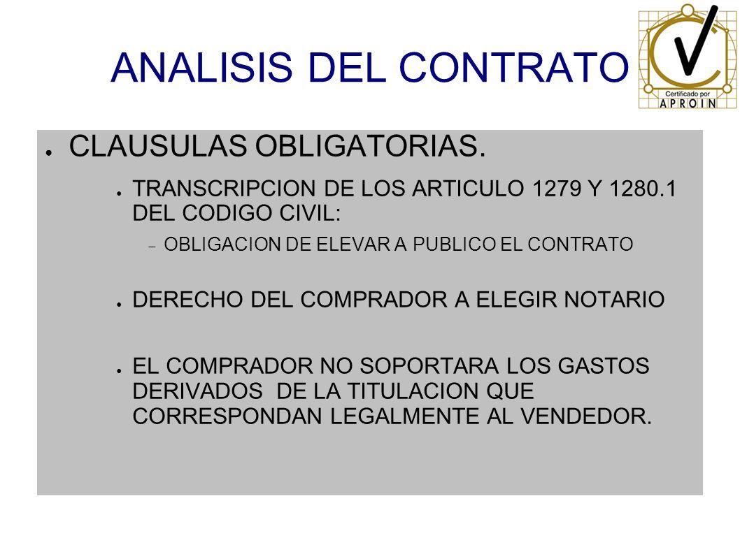 ANALISIS DEL CONTRATO CLAUSULAS OBLIGATORIAS. TRANSCRIPCION DE LOS ARTICULO 1279 Y 1280.1 DEL CODIGO CIVIL: OBLIGACION DE ELEVAR A PUBLICO EL CONTRATO
