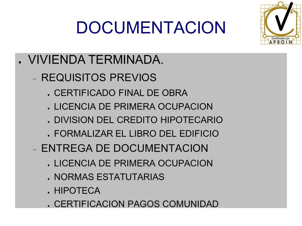 DOCUMENTACION VIVIENDA TERMINADA. REQUISITOS PREVIOS CERTIFICADO FINAL DE OBRA LICENCIA DE PRIMERA OCUPACION DIVISION DEL CREDITO HIPOTECARIO FORMALIZ