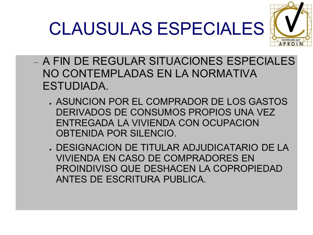CLAUSULAS ESPECIALES A FIN DE REGULAR SITUACIONES ESPECIALES NO CONTEMPLADAS EN LA NORMATIVA ESTUDIADA. ASUNCION POR EL COMPRADOR DE LOS GASTOS DERIVA