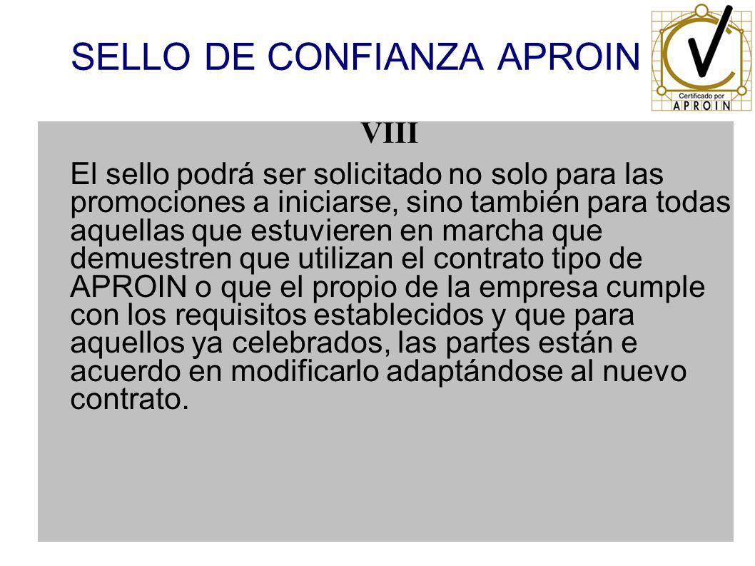 SELLO DE CONFIANZA APROIN IX Para poder concurrir al premio APROIN 2009, será condición indispensable el que la promoción en cuestión disponga del sello de contrato para todas las viviendas construidas.