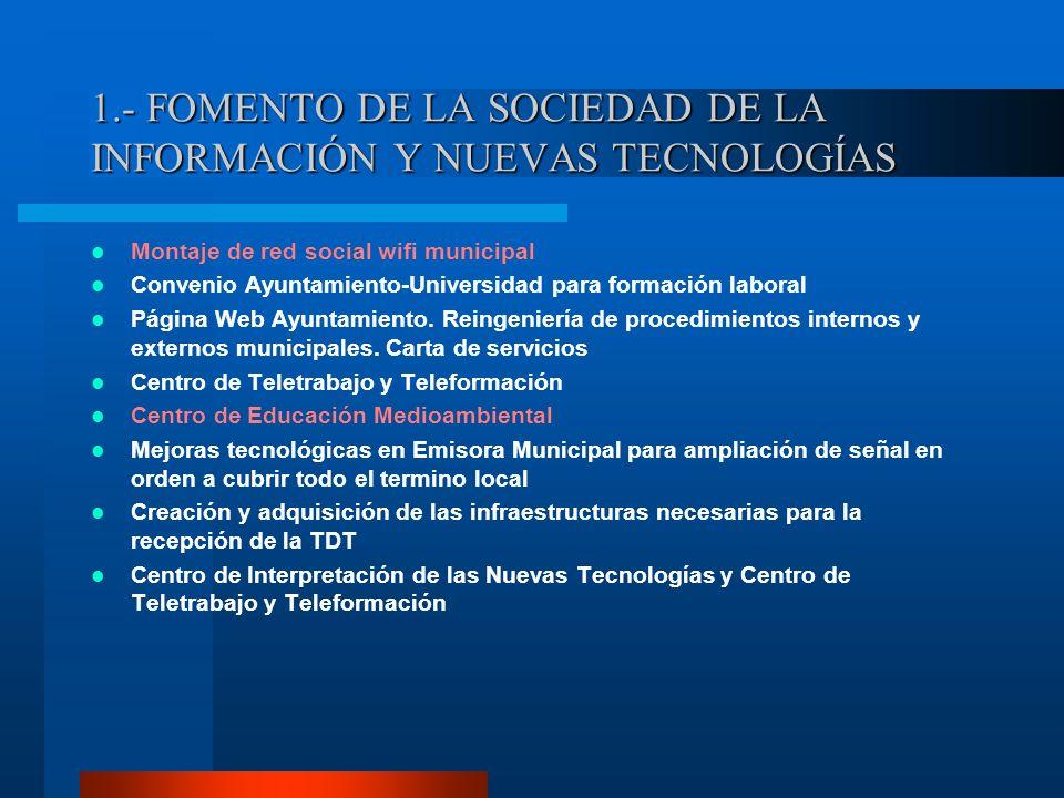 1.- FOMENTO DE LA SOCIEDAD DE LA INFORMACIÓN Y NUEVAS TECNOLOGÍAS Montaje de red social wifi municipal Convenio Ayuntamiento-Universidad para formació