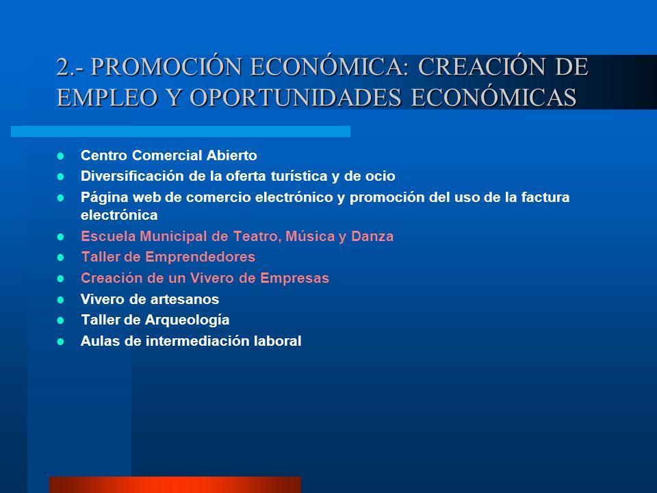 2.- PROMOCIÓN ECONÓMICA: CREACIÓN DE EMPLEO Y OPORTUNIDADES ECONÓMICAS Centro Comercial Abierto Diversificación de la oferta turística y de ocio Págin