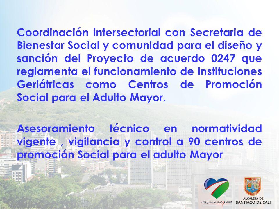 Coordinación intersectorial con Secretaria de Bienestar Social y comunidad para el diseño y sanción del Proyecto de acuerdo 0247 que reglamenta el fun