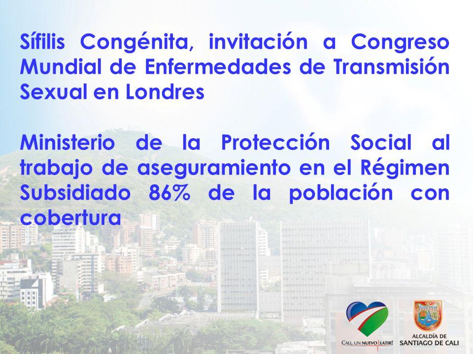 Sífilis Congénita, invitación a Congreso Mundial de Enfermedades de Transmisión Sexual en Londres Ministerio de la Protección Social al trabajo de ase