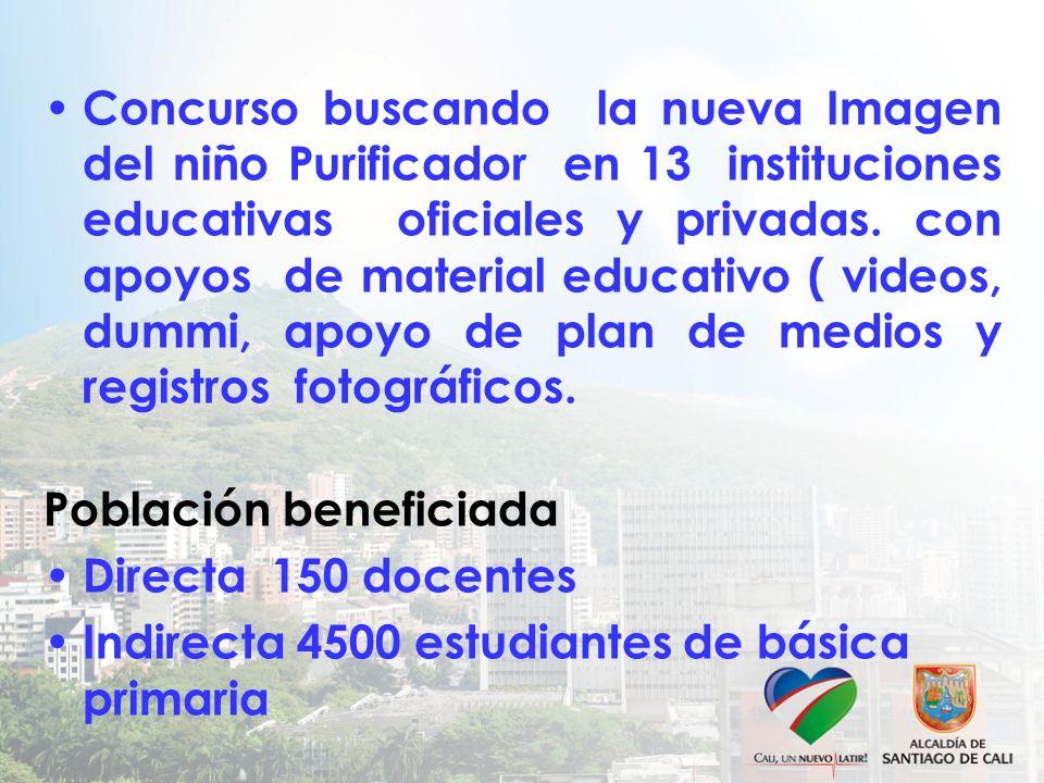Concurso buscando la nueva Imagen del niño Purificador en 13 instituciones educativas oficiales y privadas. con apoyos de material educativo ( videos,