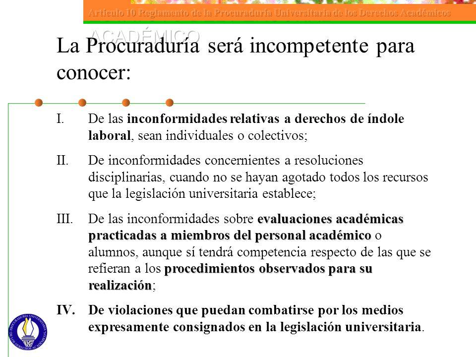 I.De las inconformidades relativas a derechos de índole laboral, sean individuales o colectivos; II.De inconformidades concernientes a resoluciones di