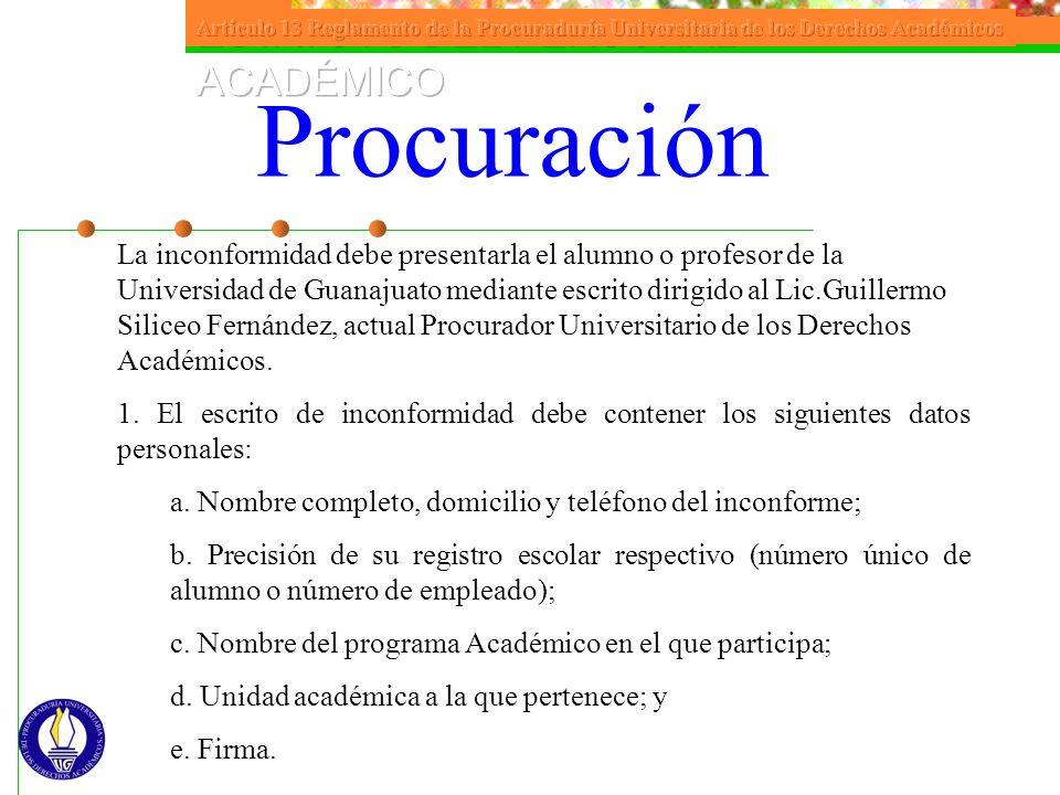 La inconformidad debe presentarla el alumno o profesor de la Universidad de Guanajuato mediante escrito dirigido al Lic.Guillermo Siliceo Fernández, a