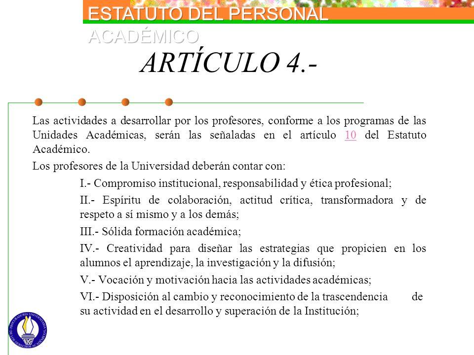ARTÍCULO 4.- Las actividades a desarrollar por los profesores, conforme a los programas de las Unidades Académicas, serán las señaladas en el artículo