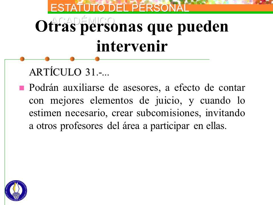 Otras personas que pueden intervenir ARTÍCULO 31 ARTÍCULO 31.-... Podrán auxiliarse de asesores, a efecto de contar con mejores elementos de juicio, y
