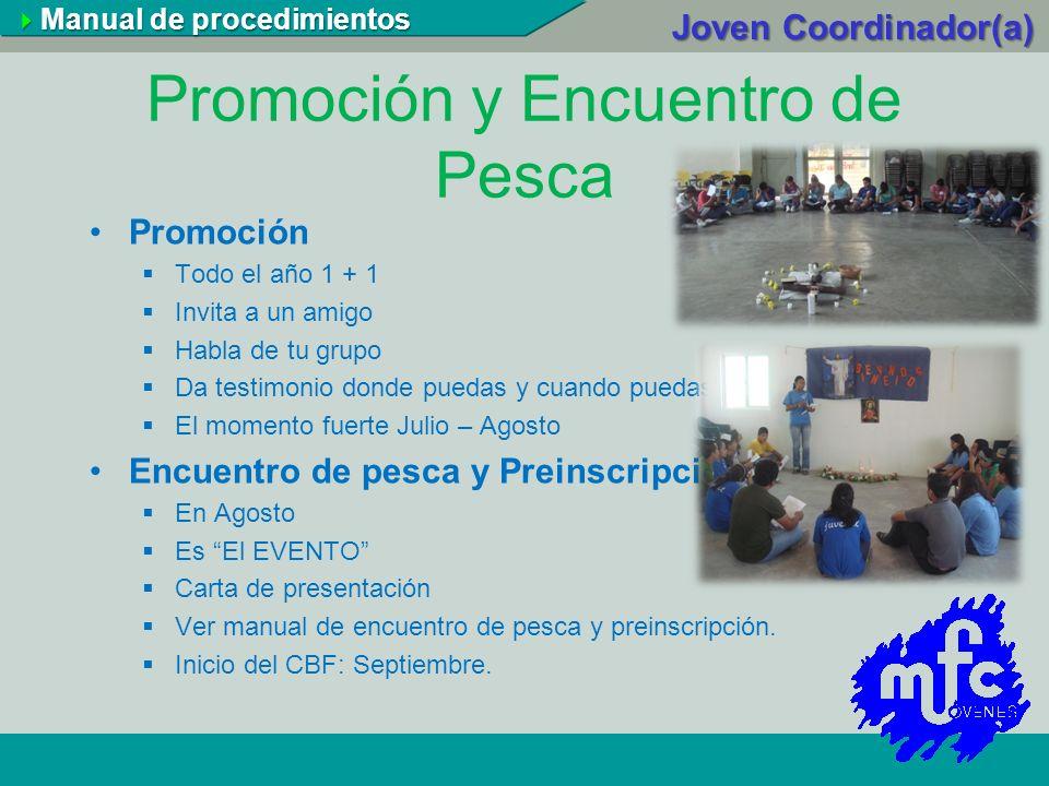Promoción y Encuentro de Pesca Promoción Todo el año 1 + 1 Invita a un amigo Habla de tu grupo Da testimonio donde puedas y cuando puedas El momento f