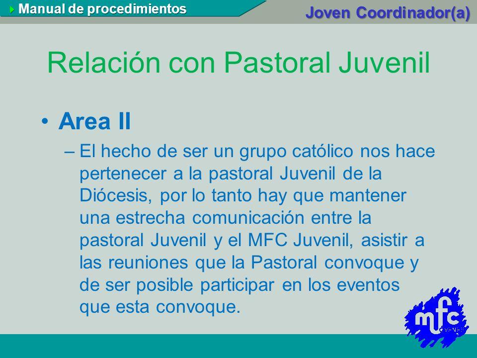 Relación con Pastoral Juvenil Area II –El hecho de ser un grupo católico nos hace pertenecer a la pastoral Juvenil de la Diócesis, por lo tanto hay qu