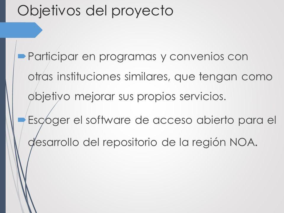 Objetivos del proyecto Participar en programas y convenios con otras instituciones similares, que tengan como objetivo mejorar sus propios servicios.