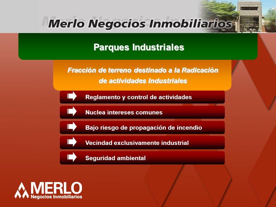 Reglamento y control de actividadesNuclea intereses comunesBajo riesgo de propagación de incendioVecindad exclusivamente industrialSeguridad ambiental