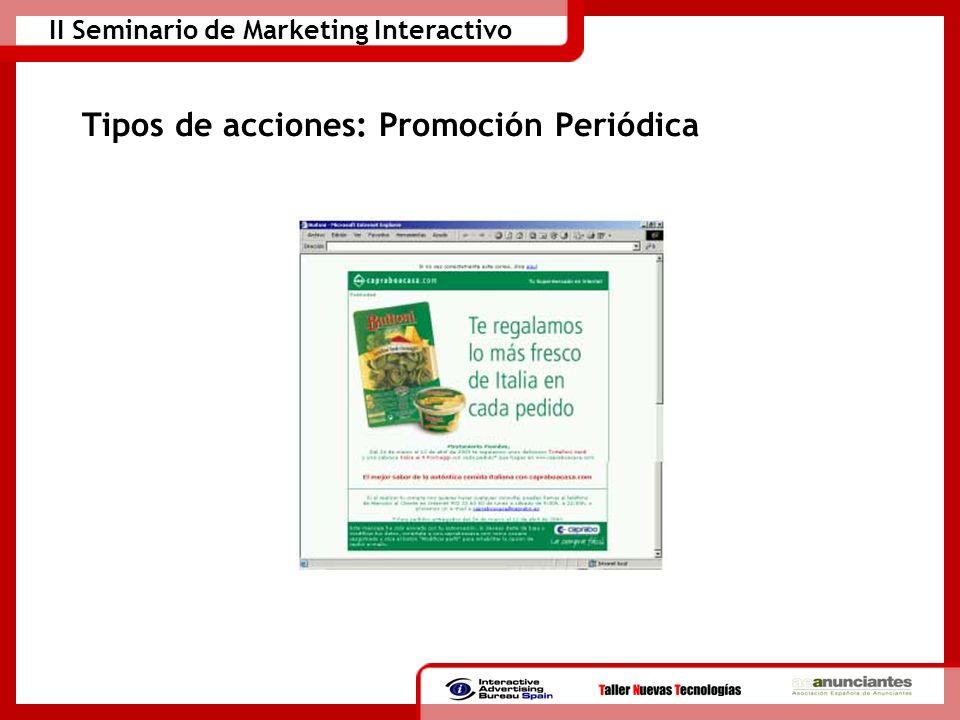 II Seminario de Marketing Interactivo Tipos de acciones: Promoción Periódica