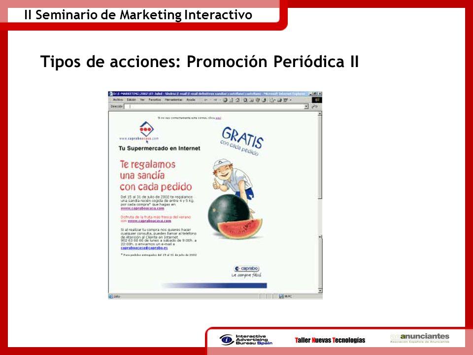 II Seminario de Marketing Interactivo Tipos de acciones: Promoción Periódica II