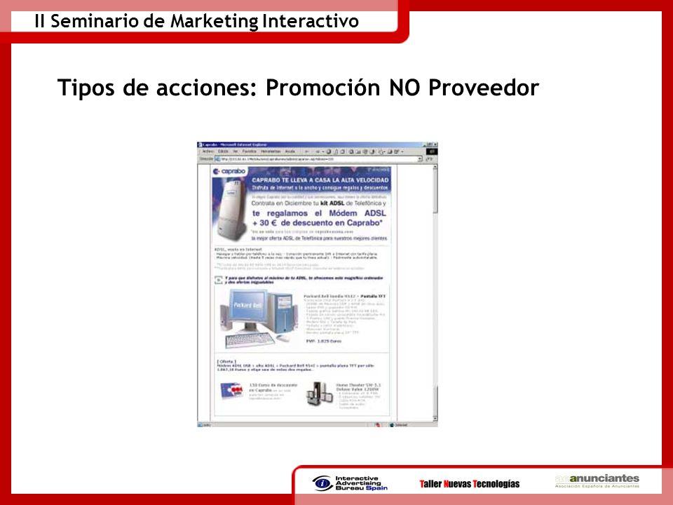 II Seminario de Marketing Interactivo Tipos de acciones: Promoción NO Proveedor