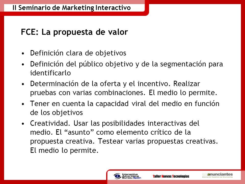 II Seminario de Marketing Interactivo FCE: La propuesta de valor Definición clara de objetivos Definición del público objetivo y de la segmentación pa